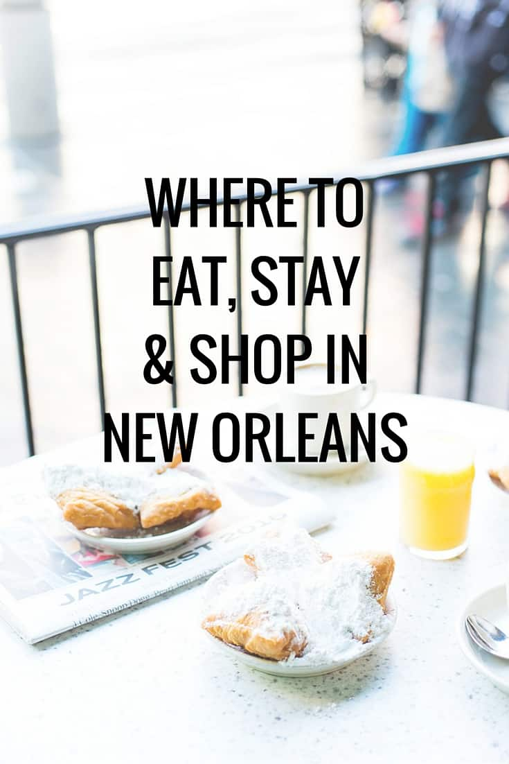 Where To Eat, Stay & Shop In New Orleans