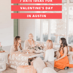 7 Date Ideas For Valentine's Day In Austin