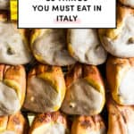 25 Things You Must Eat In Italy